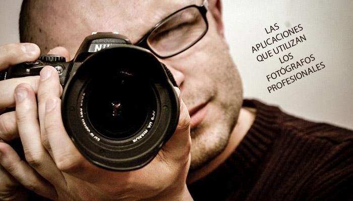 LAS APLICACIONES QUE UTILIZAN LOS FOToGRAFOS PROFESIONALES