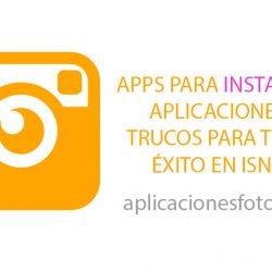 Apps para Instagram – Aplicaciones y trucos para tener éxito en Isnta!