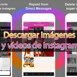 Cómo descargar imágenes y vídeos de Instagram