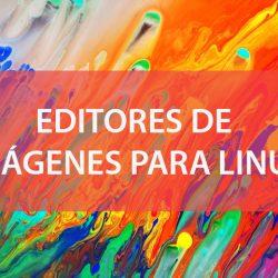 Editores de Imágenes para Linux