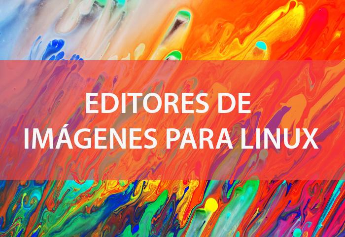 EDITORES DE IMAGENES PARA LINUX